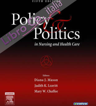 Policy and Politics in Nursing and Health Care.