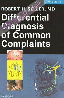 Differential Diagnosis of Common Complaints.
