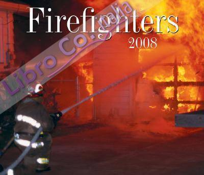 Firefighters 2008 Calendar