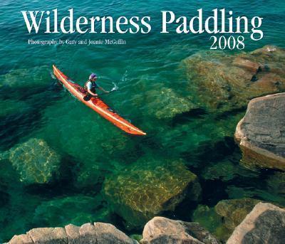 Wilderness Paddling 2008 Calendar.