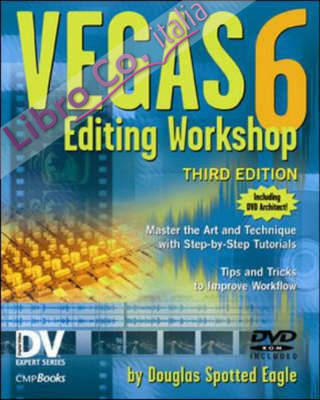 Vegas 6 Editing Workshop with DVD