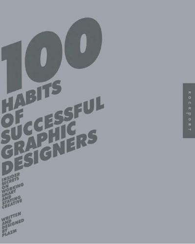 100 Habits of Successful Graphic Designers.