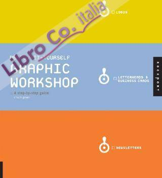 Design-It-Yourself Graphic Workshop: A Step-By-Step Guide