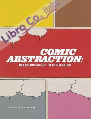 Comic Abstraction: Image-Breaking, Image-Making.