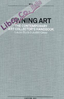 Owning Art: The Contemporary Art Collector's Handbook.