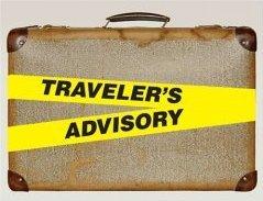 Traveler's Advisory.