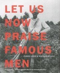 Let Us Now Praise Famous Men.