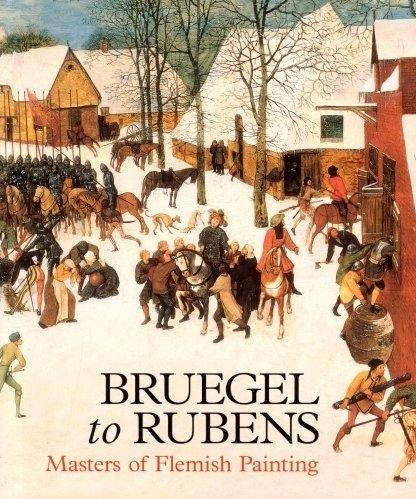 Bruegel to Rubens: Masters of Flemish Painting.