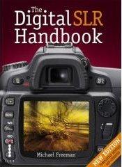 The Digital SLR Handbook.