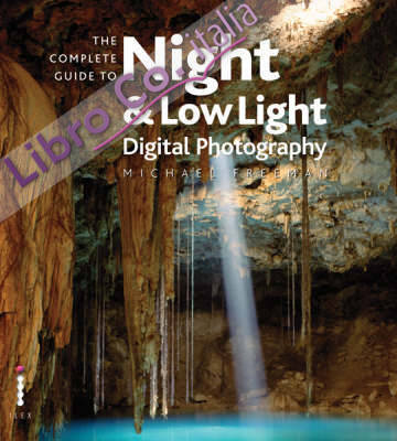 The Complete Guide to Low Light Photography.