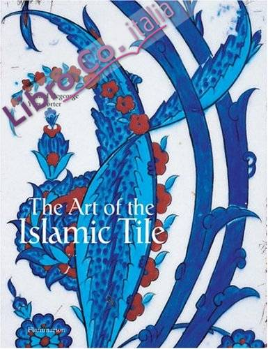 The Art of the Islamic Tile.