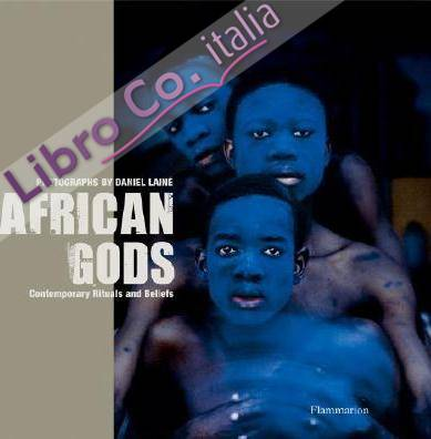 African Gods: Contemporary Rituals and Beliefs.