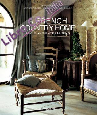 A French Country Home: Style and Entertaining.