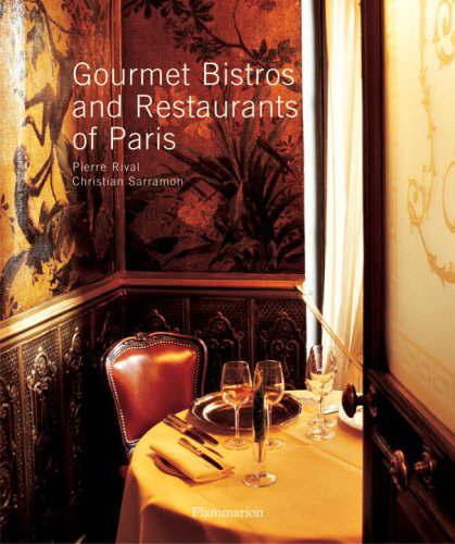 Gourmet Bistros and Restaurants of Paris.