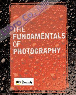 The Fundamentals of Photography.