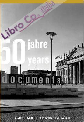 50 Jahre/Years Documenta 1955-2005.