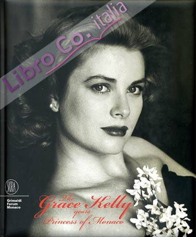 The Grace Kelly Years. Princess of Monaco.