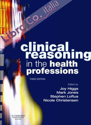 Clinical Reasoning in the Health Professions.