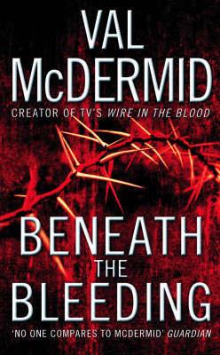 Beneath the Bleeding.
