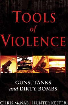 Tools of violence : guns, tanks and dirty bombs.
