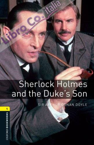 Sherlock Holmes and the Duke's Son.