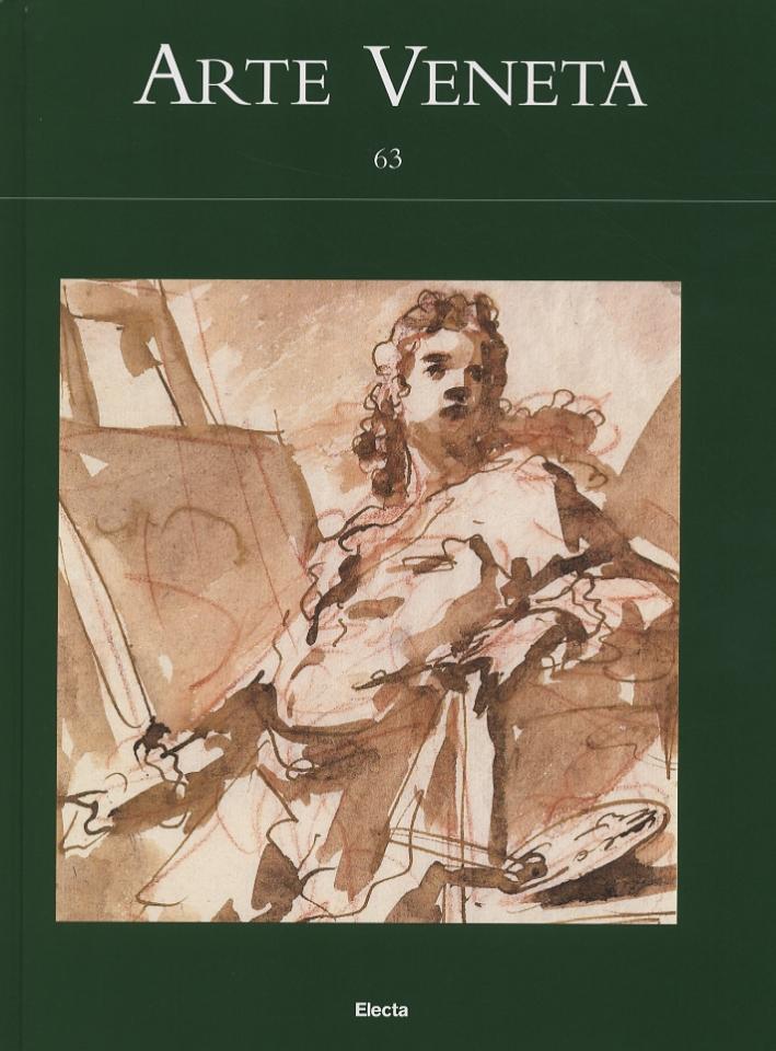 Arte Veneta. Rivista di Storia dell'Arte. 63. 2006.