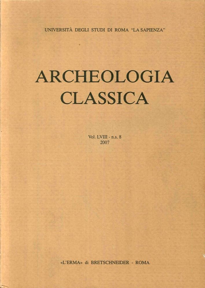 Archeologia Classica. 2007 Vol. 58 - n.s. 8.