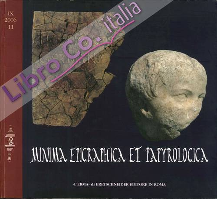 Minima Epigraphica et Papyrologica. Anno IX. 2006. Fascicolo 11