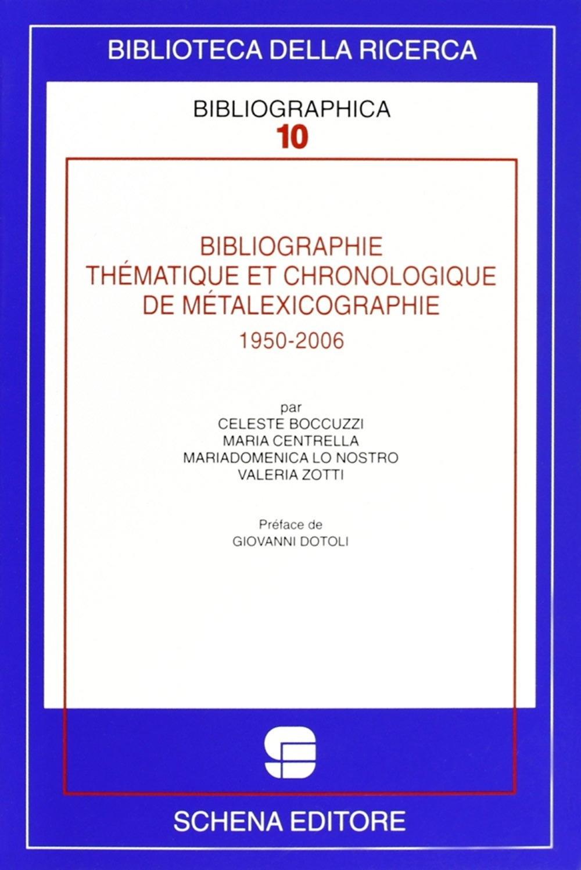 Bibliographie thèmatique et chronologique de metalexicographie, 1950-2006.
