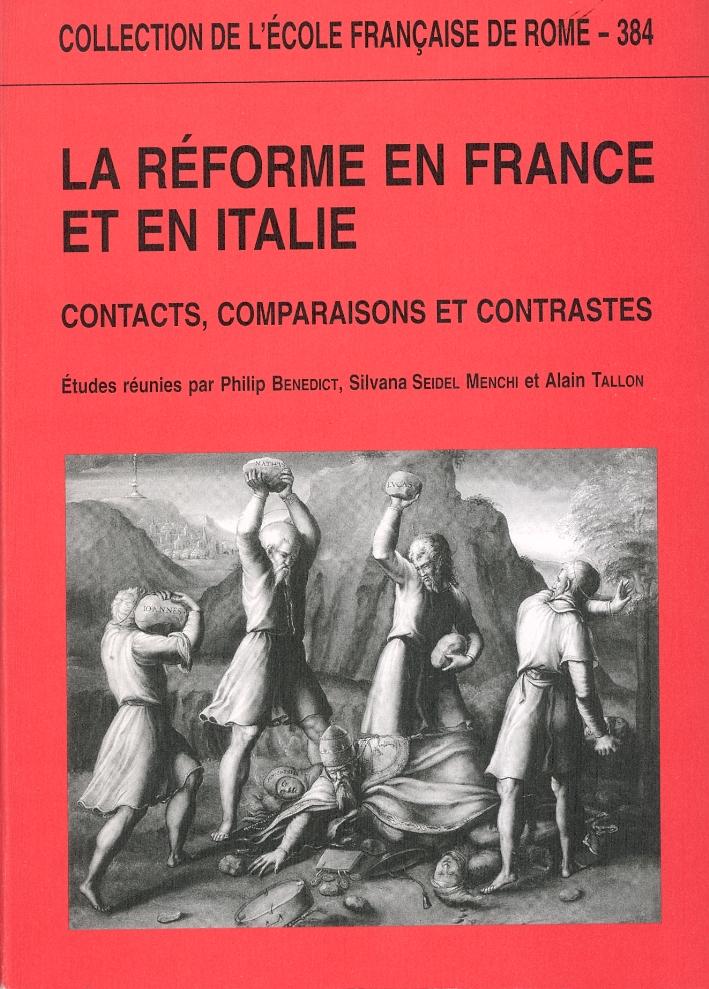 La Réforme en France et en Italie. Contacts, comparaisons et contrastes.