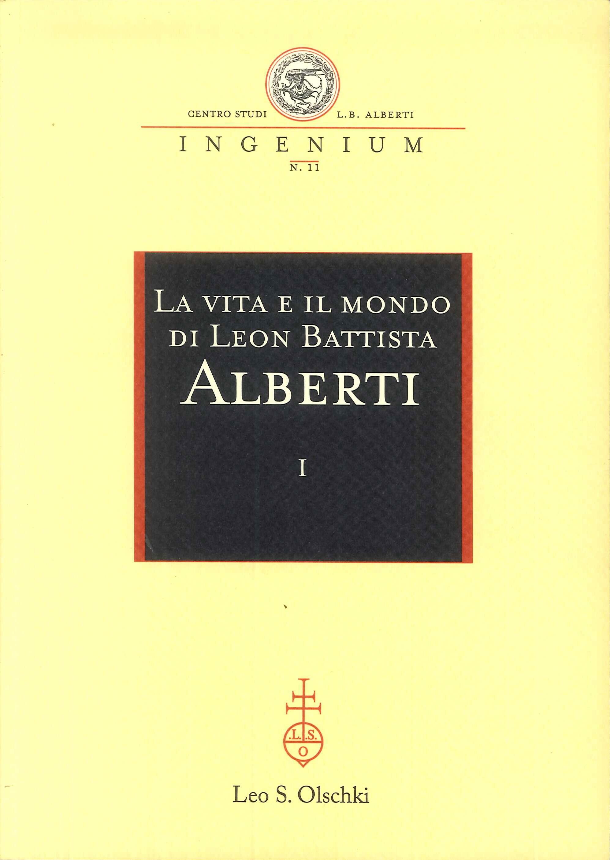 La vita e il mondo di Leon Battista Alberti. Atti del Convegno internazionale (Genova, 19-21 febbraio 2004).