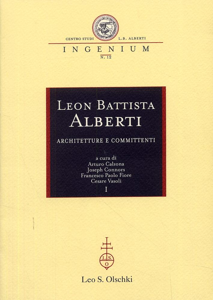 Leon Battista Alberti. Architetture e committenti. [Edizione italiana, inglese e tedesca].