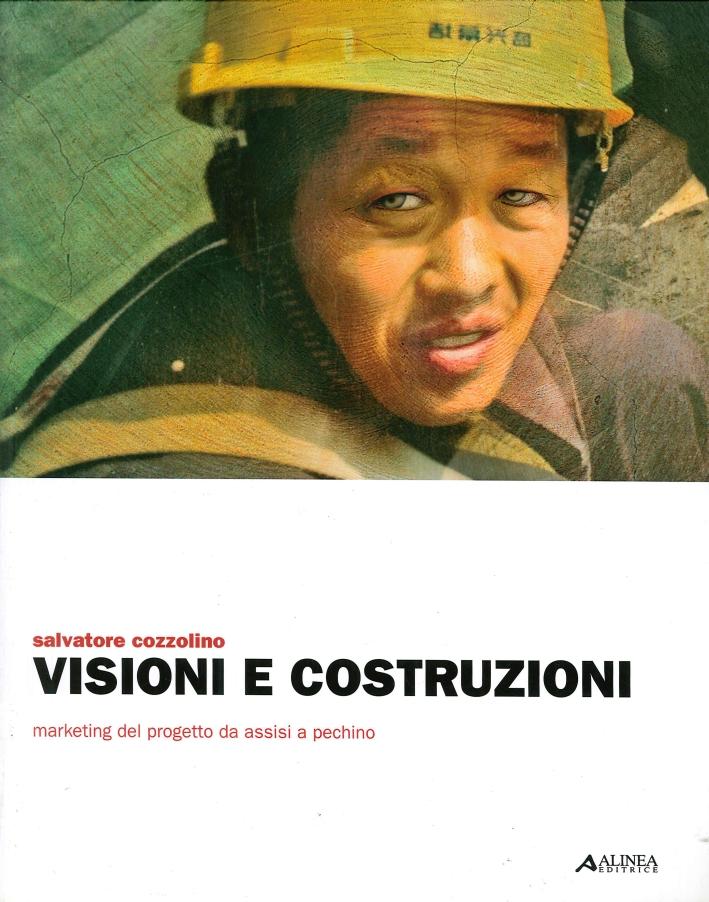 Visioni e Costruzioni. Marketing del Progetto da Assisi a Pechino.