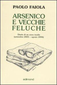 Arsenico e vecchie feluche. Diario di un anno inutile (settembre 2005-agosto 2006.