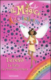 Teresa, la fata dei porcellini d'India. Il magico arcobaleno. Ediz. illustrata. Vol. 24