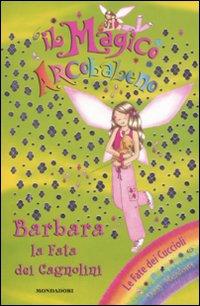 Barbara, la fata dei cagnolini. Il magico arcobaleno. Ediz. illustrata. Vol. 25