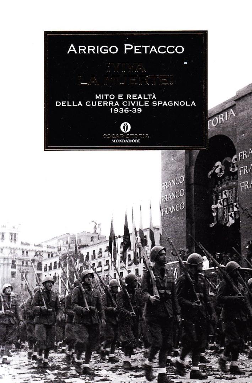 Viva la muerte! Mito e realtà della guerra civile spagnola 1936-1939.