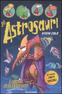I cieli del terrore. Gli astrosauri. Ediz. illustrata. Vol. 5