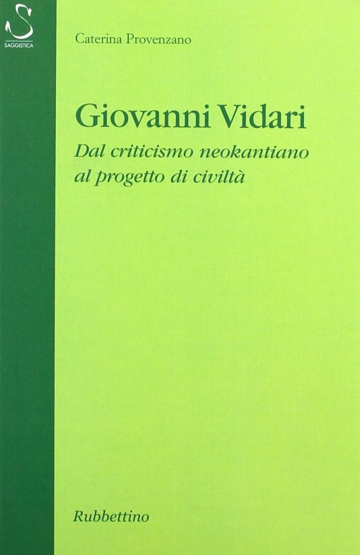 Giovanni Vidari. Dal criticismo neokantiano al progetto di civiltà
