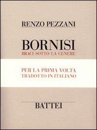Bornisi. Braci sotto la cenere. Testo parmigiano e italiano. [Edizione Numerata].
