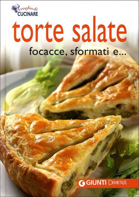 Torte salate, focacce, sformati e.... Ediz. illustrata