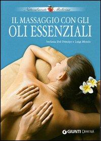 Il massaggio con gli oli essenziali.