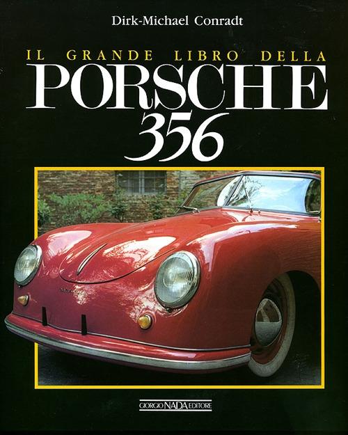 Il grande libro della Porsche 356. Ediz. illustrata