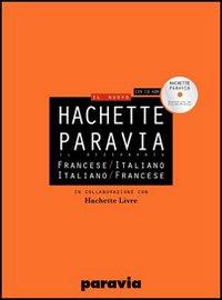 DIF Hachette Paravia. Dizionario francese-italiano, italiano-francese. Ediz. bilingue. Con CD-ROM