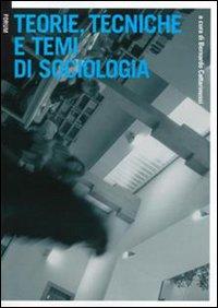 Teorie, tecniche e temi di sociologia.