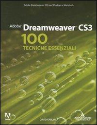 Adobe Dreamweaver CS3. 100 tecniche essenziali.