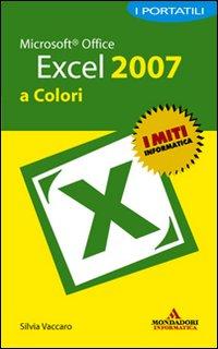 Microsoft Office Excel 2007. I portatili a colori.