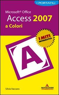 Microsoft Office Access 2007. I portatili a colori.