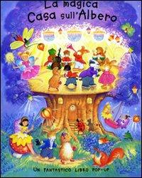La magica casa sull'albero. Libro pop-up.