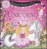 Principessa Bocciolo di rosa. Un amico unicorno. Libro pop-up.